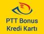 PTT Bonus Kredi Kartı Özellikleri görseli.