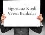 Sigorta Olmadan Banka Kredi Verir mi? görseli.