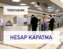 Tekstilbank Hesap Kapatma görseli.